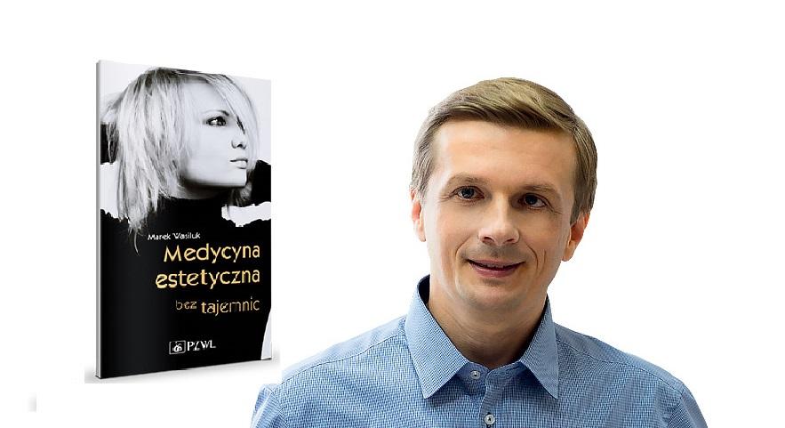 Książka dr. Wasiuka Medycyna estetyczna bez tajemnic już w sprzedaży!
