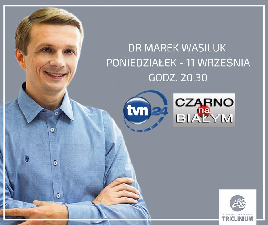 """Dr Marek Wasiluk w programie TVN 24 """"Czarno na białym"""""""