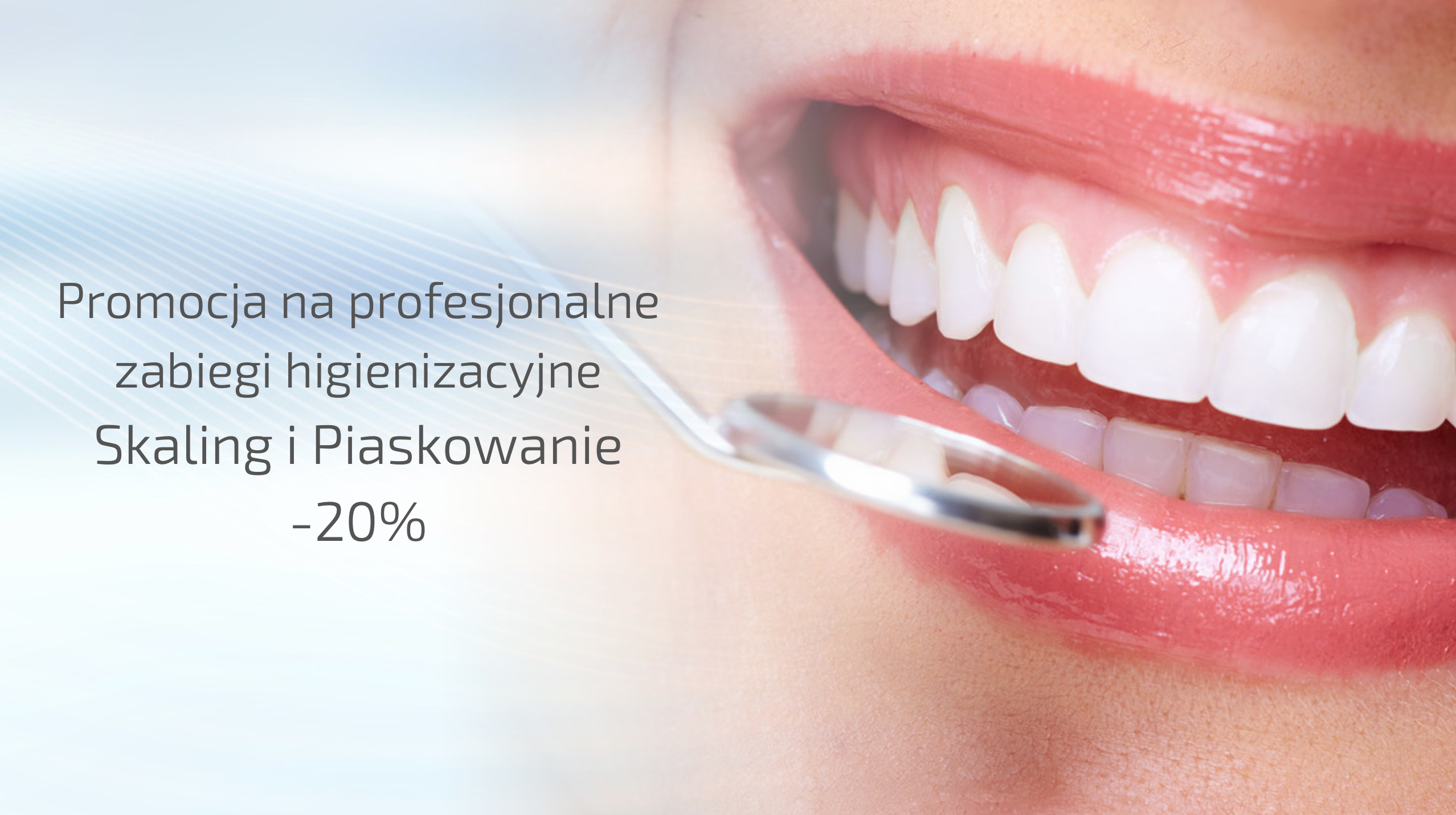 Piękne Zęby – Promocja na profesjonale zabiegi higienizacyjne: skaling i piaskowanie